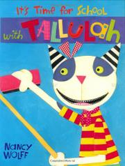 IT'S TIME FOR SCHOOL WITH TALLULAH by Nancy Wolff