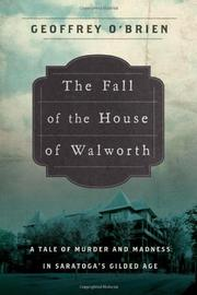 THE FALL OF THE HOUSE OF WALWORTH by Geoffrey O'Brien