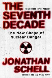 THE SEVENTH DECADE by Jonathan Schell