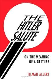 THE HITLER SALUTE by Tilman Allert