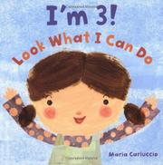 I'M 3! LOOK WHAT I CAN DO by Maria Carluccio