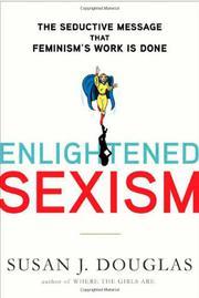 ENLIGHTENED SEXISM by Susan J. Douglas