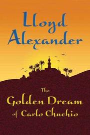 THE GOLDEN DREAM OF CARLO CHUCHIO by Lloyd Alexander
