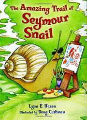 THE AMAZING TRAIL OF SEYMOUR SNAIL by Lynn E. Hazen