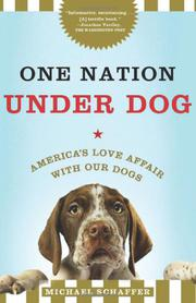 ONE NATION UNDER DOG by Michael Schaffer
