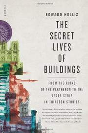 THE SECRET LIVES OF BUILDINGS by Edward Hollis