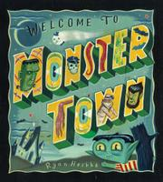 WELCOME TO MONSTER TOWN by Ryan Heshka