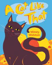 A CAT LIKE THAT by Wendy Wahman