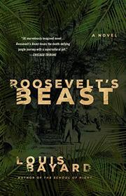 ROOSEVELT'S BEAST by Louis Bayard