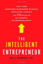 THE INTELLIGENT ENTREPRENEUR by Bill Murphy Jr.