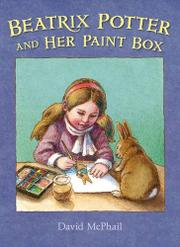 BEATRIX POTTER AND HER PAINTBOX by David McPhail
