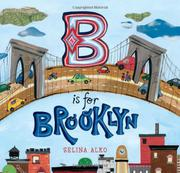 B IS FOR BROOKLYN by Selina Alko
