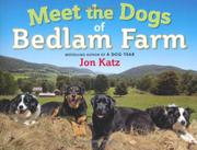 MEET THE DOGS OF BEDLAM FARM by Jon Katz
