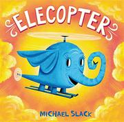 ELECOPTER by Michael Slack