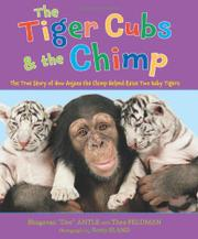 "THE TIGER CUBS AND THE CHIMP by Bhagavan ""Doc"" Antle"
