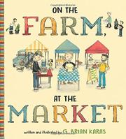 ON THE FARM, AT THE MARKET by G. Brian Karas