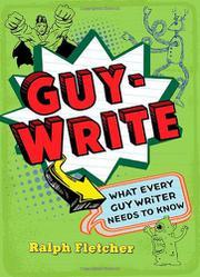 GUY-WRITE by Ralph Fletcher