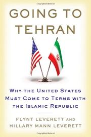 GOING TO TEHRAN by Flynt Leverett