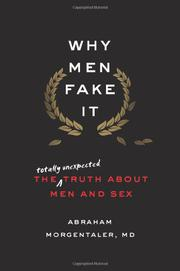 WHY MEN FAKE IT by Abraham Morgentaler