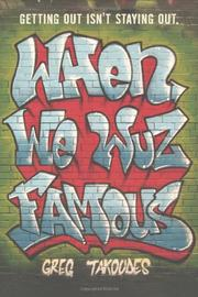 WHEN WE WUZ FAMOUS by Greg Takoudes
