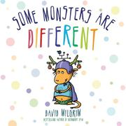 SOME MONSTERS ARE DIFFERENT by David Milgrim