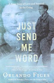 JUST SEND ME WORD by Orlando Figes