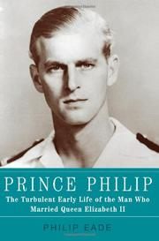 PRINCE PHILIP by Philip Eade