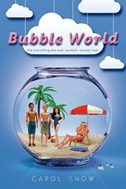 BUBBLE WORLD by Carol Snow