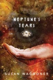 NEPTUNE'S TEARS by Susan Waggoner