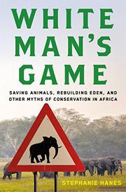 WHITE MAN'S GAME by Stephanie Hanes
