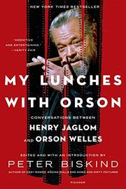 MY LUNCHES WITH ORSON by Peter Biskind