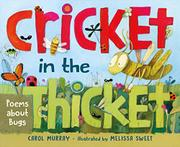 CRICKET IN THE THICKET by Carol Murray