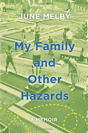 MY FAMILY AND OTHER HAZARDS by June Melby