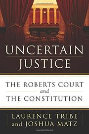 UNCERTAIN JUSTICE by Laurence Tribe