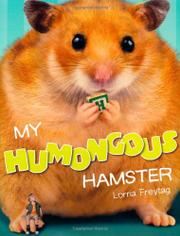 MY HUMONGOUS HAMSTER by Lorna Freytag