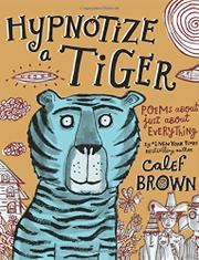 HYPNOTIZE A TIGER by Calef Brown