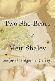 TWO SHE-BEARS by Meir Shalev