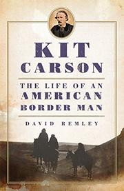 KIT CARSON by David Remley