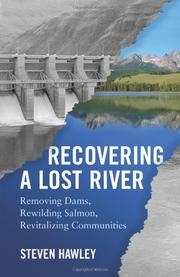 RECOVERING A LOST RIVER by Steven Hawley