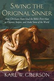 SAVING THE ORIGINAL SINNER by Karl W. Giberson
