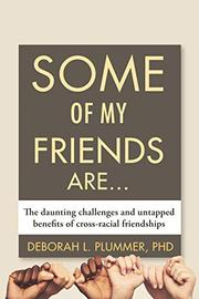 SOME OF MY FRIENDS ARE... by Deborah L. Plummer