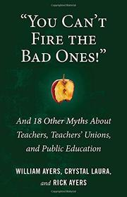 """YOU CAN'T FIRE THE BAD ONES!"" by William Ayers"