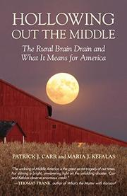 HOLLOWING OUT THE MIDDLE by Patrick J. Carr