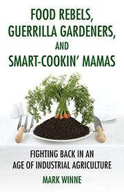 Book Cover for FOOD REBELS, GUERRILLA GARDENERS, AND SMART-COOKIN' MAMAS