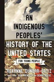 AN INDIGENOUS PEOPLES' HISTORY OF THE UNITED STATES FOR YOUNG PEOPLE by Roxanne Dunbar-Ortiz