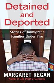 DETAINED AND DEPORTED by Margaret Regan