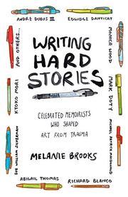 WRITING HARD STORIES by Melanie Brooks