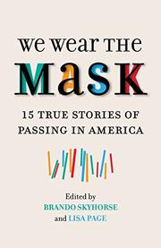 WE WEAR THE MASK by Brando Skyhorse