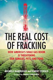 THE REAL COST OF FRACKING by Michelle Bamberger