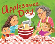 APPLESAUCE DAY by Lisa  Amstutz